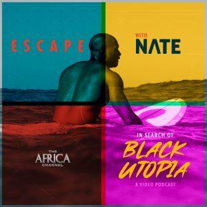 Escape with Nate: In Search of Black Utopia